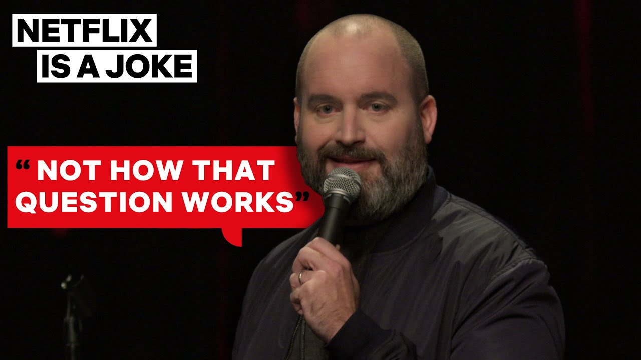 How Tom Segura Answers When Asked How He's Doing | Netflix Is A Joke