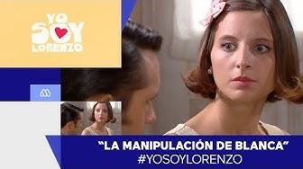 #YoSoyLorenzo - ¡La manipulación de Blanca! - Mejores Momentos / Capítulo 119