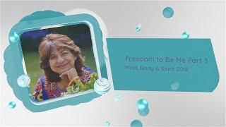 Freedom to Be Me - Part 3