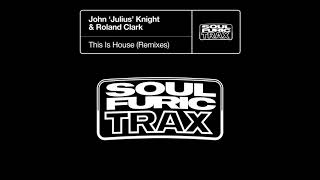 John 'Julius' Knight · Roland Clark - This Is House (Marco Lys Extended Remix)