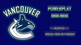 Vancouver Canucks - Powerplay Song Ideas (HD)