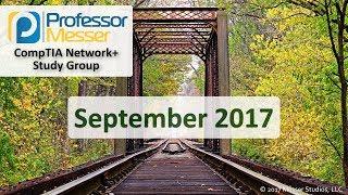 Professor Messer's Network+ Study Group - September 2017