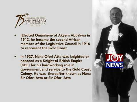NANA SIR OFORI ATTA I -ANNIVERSARY OF HIS PASSING.  All you need to know. (22-08-22)