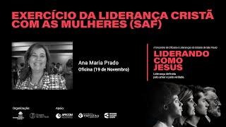 Oficina: Exercício da Liderança Cristã com as Mulheres (SAF) - Ana Maria Prado