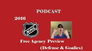 Podcast: NHL 2016 UFA Preview (Defense & Goalies)
