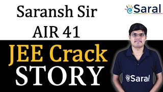 Saransh Sir, AIR41 | IIT Bombay| How to Clear JEE in 1st Attempt