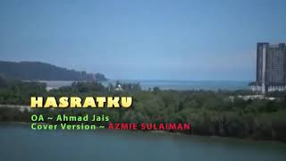 HASRAT KU (karaoke) cover by Azmie Sulaiman