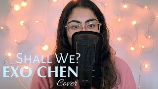 EXO CHEN (첸) - Shall we? (우리 어떻게 할까요) | Female English Vocal Cover
