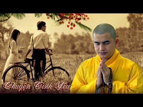 Chuyện Tình Yêu - Đại đức Thích Minh Thiền