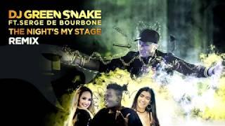 Dj Green Snake Ft.  Serge De Bourbone  - The Night s My Stage(Digital Tape Remix)