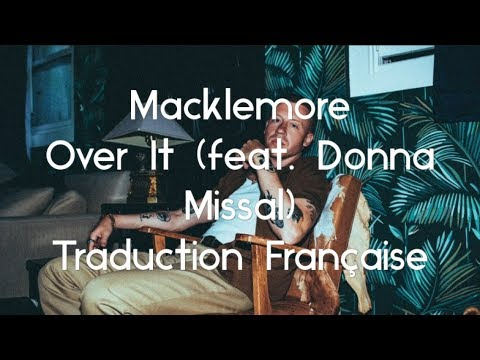 Macklemore / Over It (feat. Donna Missal) - Traduction Française