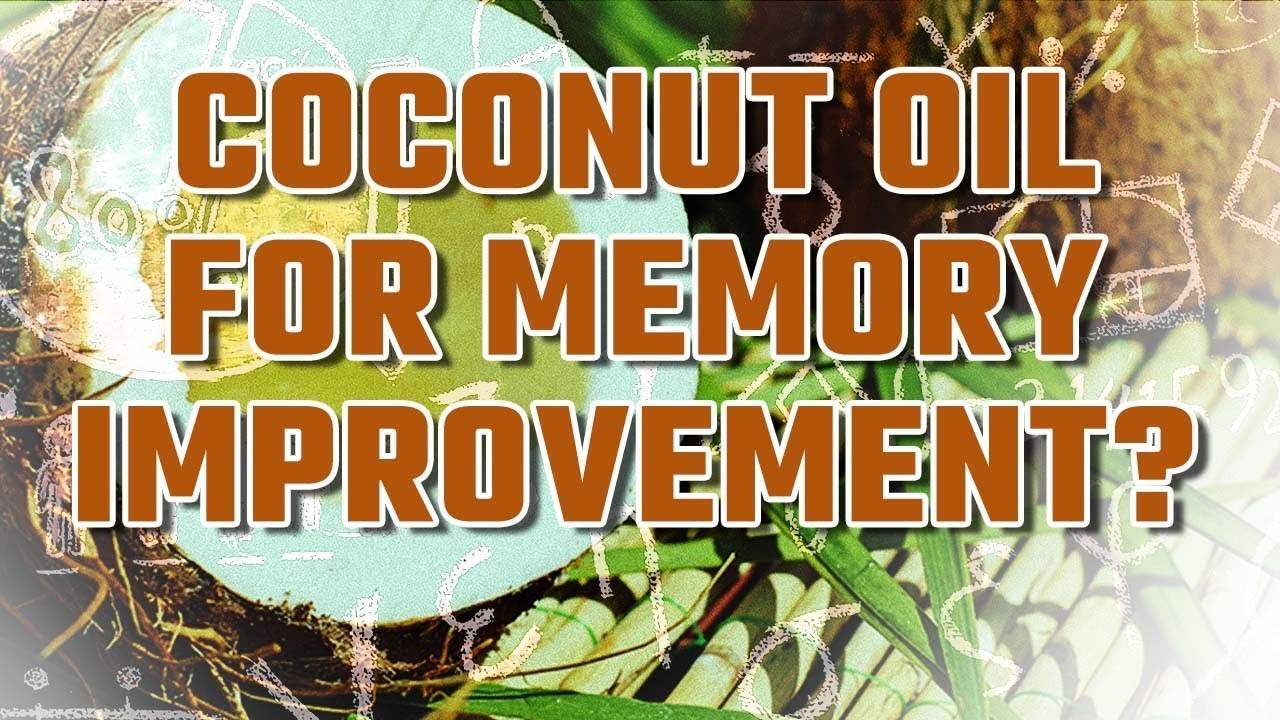Coconut Oil and Memory: Can It Boost Your Brain? [Advanced