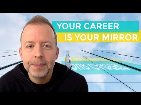Your Career Is Your Mirror