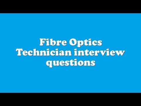 Fibre Optics Technician interview questions