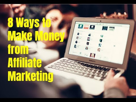 8 Ways to Make Money from Affiliate Marketing