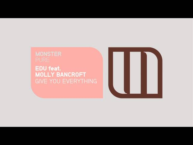 Give You Everything - EDU feat. Molly Bancroft