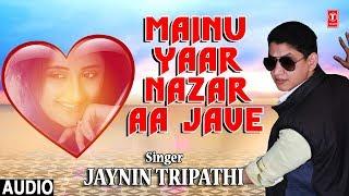 Manu Yaar Nazar Aajave Latest Hindi Full Audio Song   Jaynin Tripathi   Latest Song 2018