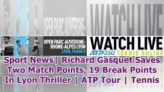 Sport News| Richard Gasquet Saves Two Match Points, 19 Break Points In Lyon Thriller | ATP Tour |...
