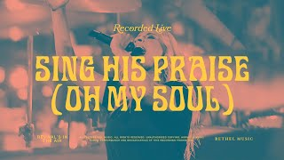Sing His Praise Again (Oh My Soul) - Bethel Music feat. Jenn Johnson