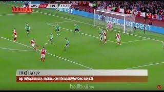 Tin Thể Thao 24h Hôm Nay (19h45 - 12/3): Đại Thắng Lincoln, Arsenal Tạm Giúp Wenger Giữ Vững Ghế