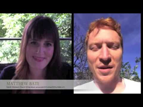 Dream Interview with Matthew Bate