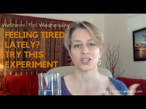 WELLNESS TIP WEDNESDAY: Feeling tired lately? Try this experiment.