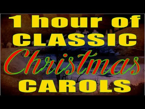 1 hour of Classic Christmas Carols-O Come all Ye Faithful, Silent Night, and MORE!