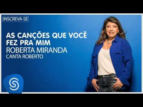 Roberta Miranda - As Canções que você fez pra mim (Roberta canta Roberto) [Áudio Oficial]