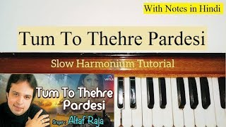 Tum To Thehre Pardesi Harmonium Tutorial with Notes