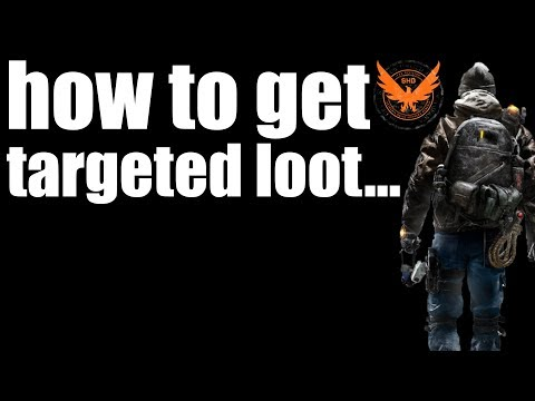 The Division 2 - TARGETED LOOT (How To Get)