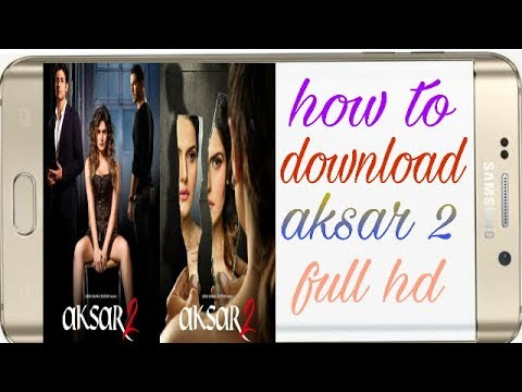how to download aksar 2 full movie hd