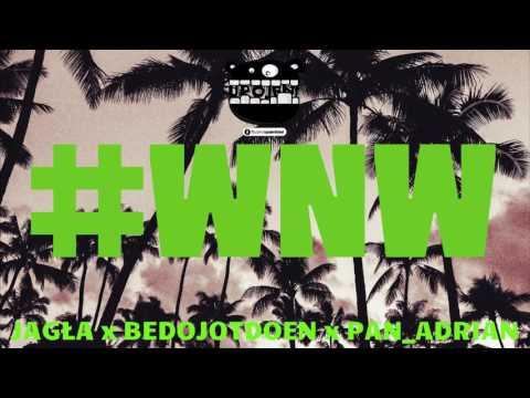Jagła x Bedojotdoen x pan_adrian - #WNW (PART 2)