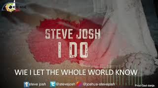 I do-lyrical video by STEVE JOSH