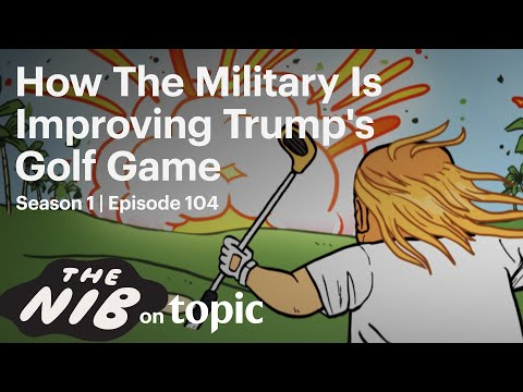 How The Military Is Improving Trump's Golf Game - The Nib