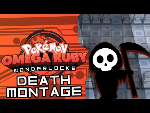 Pokémon Omega Ruby Wonderlocke! | DEATH MONTAGE