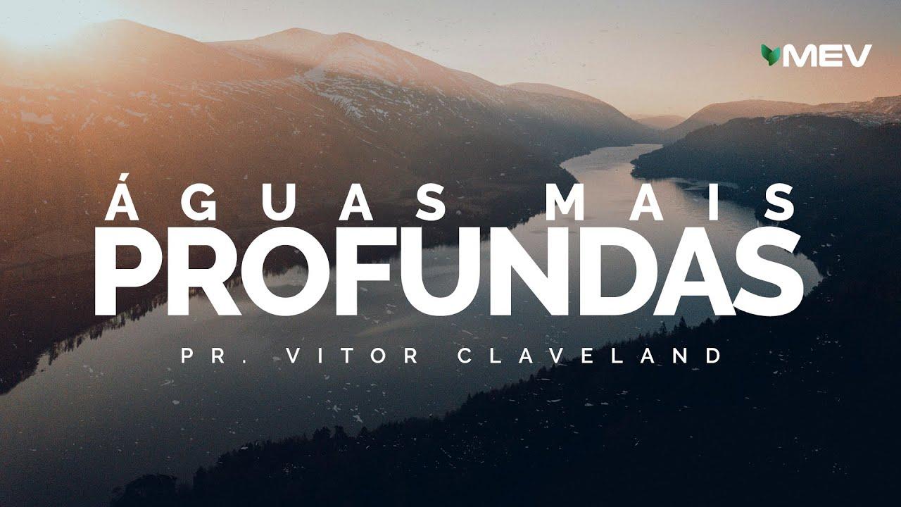 Download MEV | Águas mais profundas | Pr. Vitor Claveland