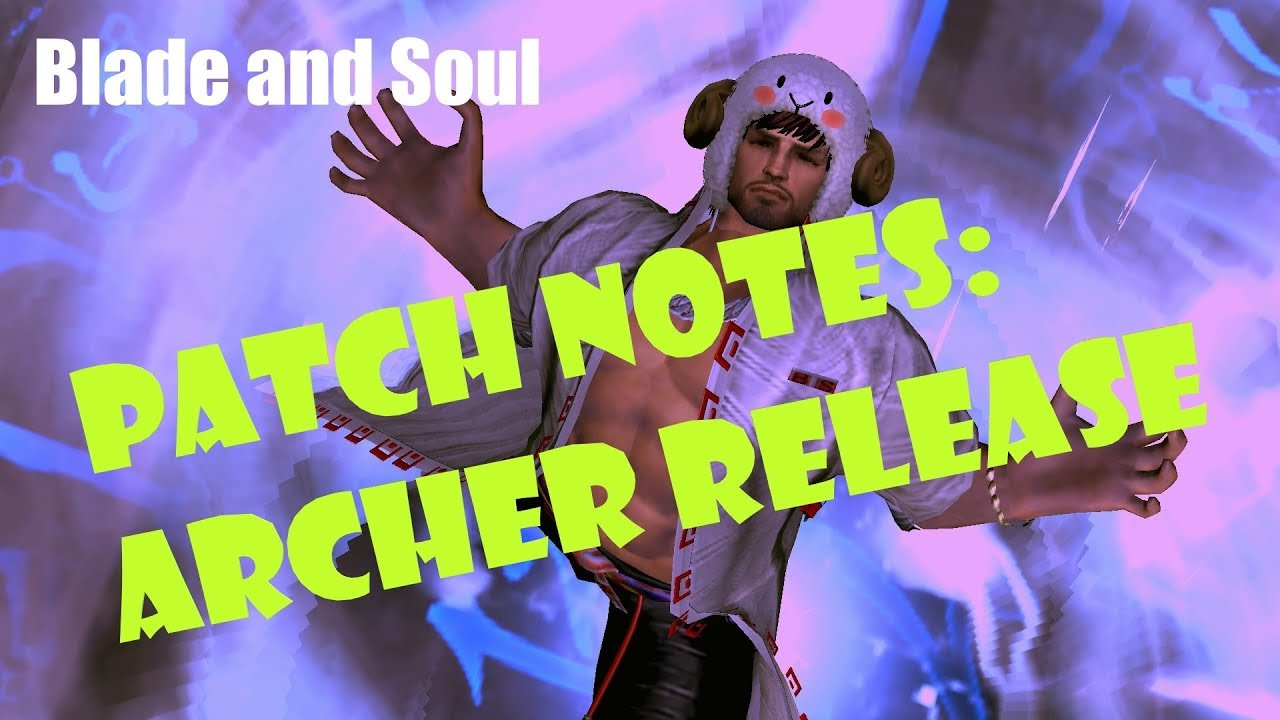 [Blade and Soul] Patch Notes: September 18 | Archer Patch