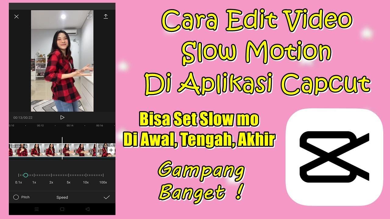 Cara Edit Video Slow Motion Di Aplikasi Capcut Youtube