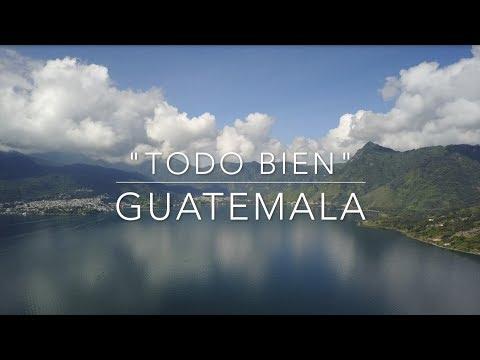 """""""Todo Bien"""" - Guatemala"""