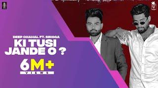 KI TUSI JANDE O ? (Official Video) DEEP CHAHAL X SINGGA   Latest Punjabi Song 2021 Thumb