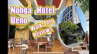 Gambar cover Nohga Hotel Ueno Tokyo Walk-through and Reviews