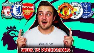 My Premier League 2018/19 WEEK 15 PREDICTIONS!