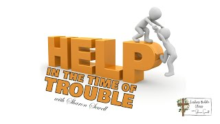 Help in the Time of Trouble with Sharon Sewell