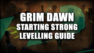 GRIM DAWN: Starting Out Strong Levelling Guide - (Crucible Method)