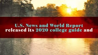 U.S. News & World Report Rankings, 2020 college guide