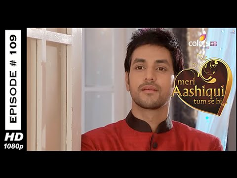 Image result for meri aashiqui tumse hi episode 109