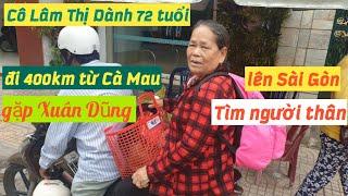 Cô Lâm Thị Dành 72 tuổi tìm người thân ! Rơi nước mắt khi nghe Cô kể chuyện !