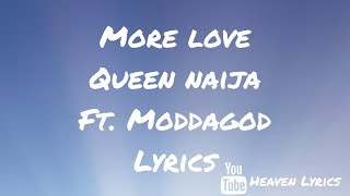 I do not own copy rights to this song song- more love artist- queen naija & mod da god mod's intsagram- moddagod queen's instagram- queennaija don't forget t...