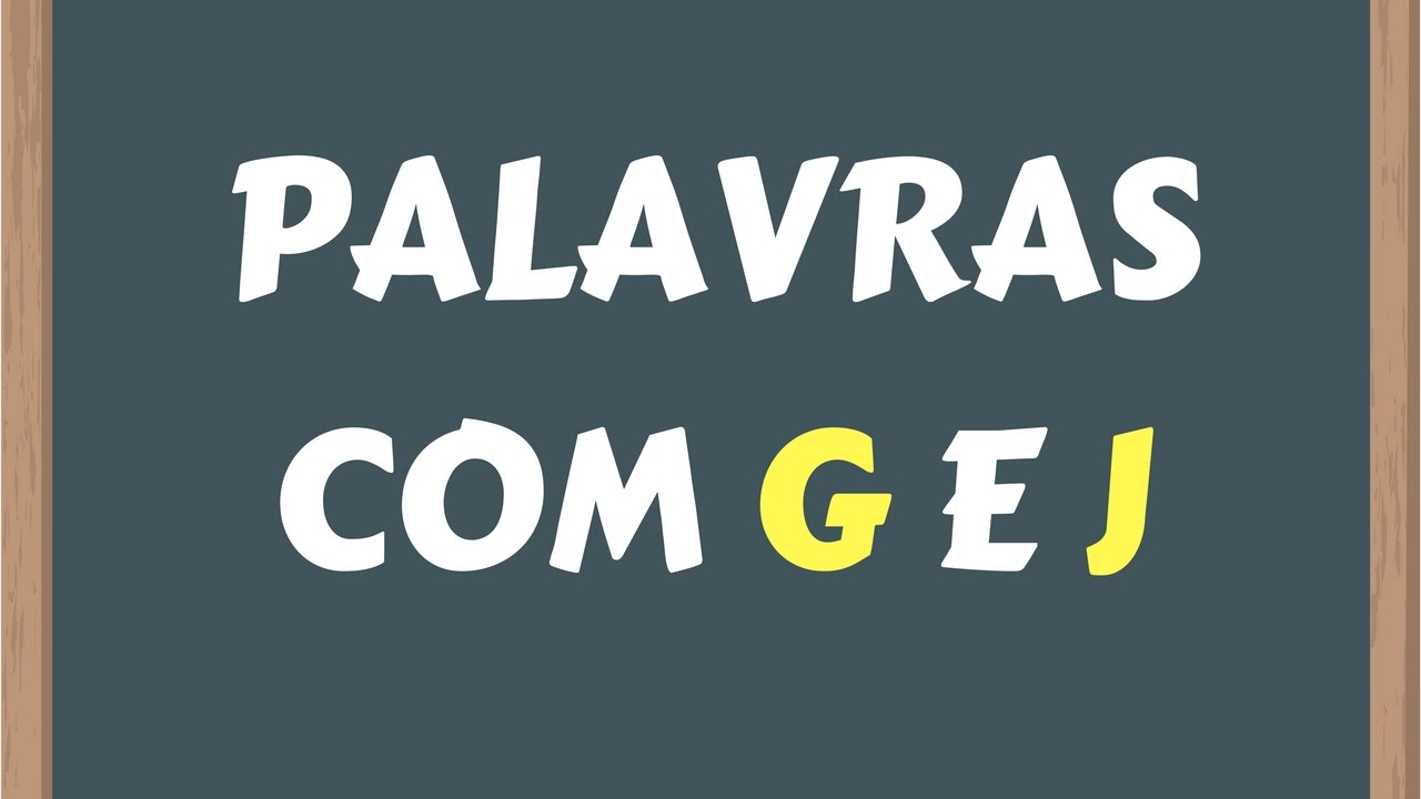 PALAVRAS COM G E J [Muito Fácil De Aprender]