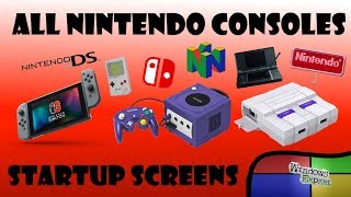 ALL NINTENDO CONSOLES STARTUP SCREENS